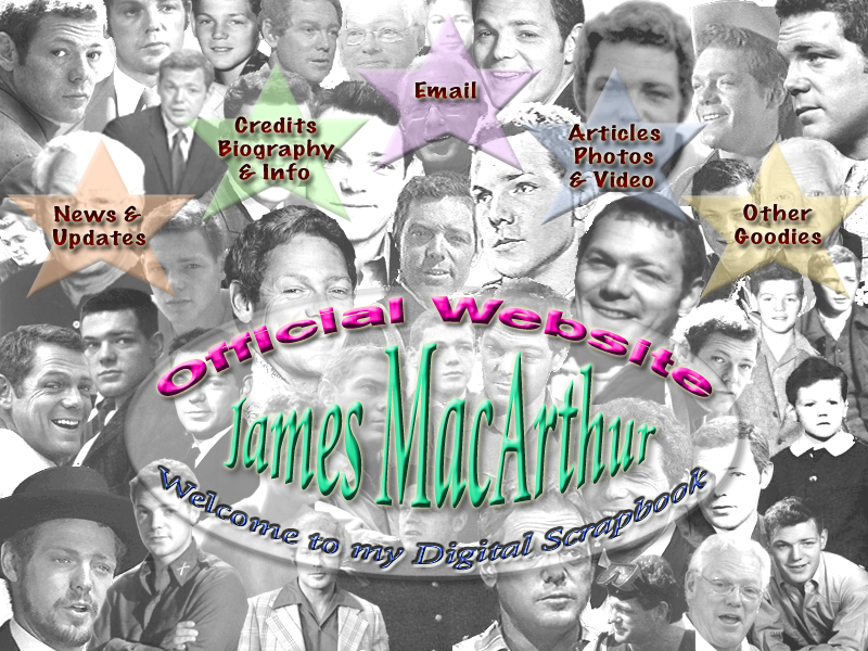 Welcome to the Official James MacArthur Digital Scrapbook